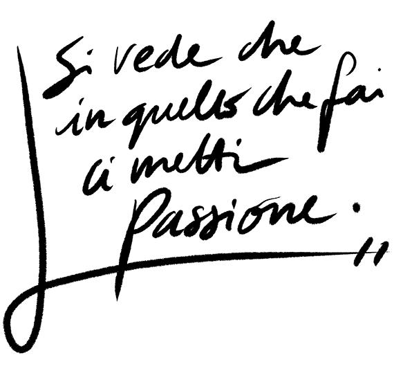 In quello che fai metti passione